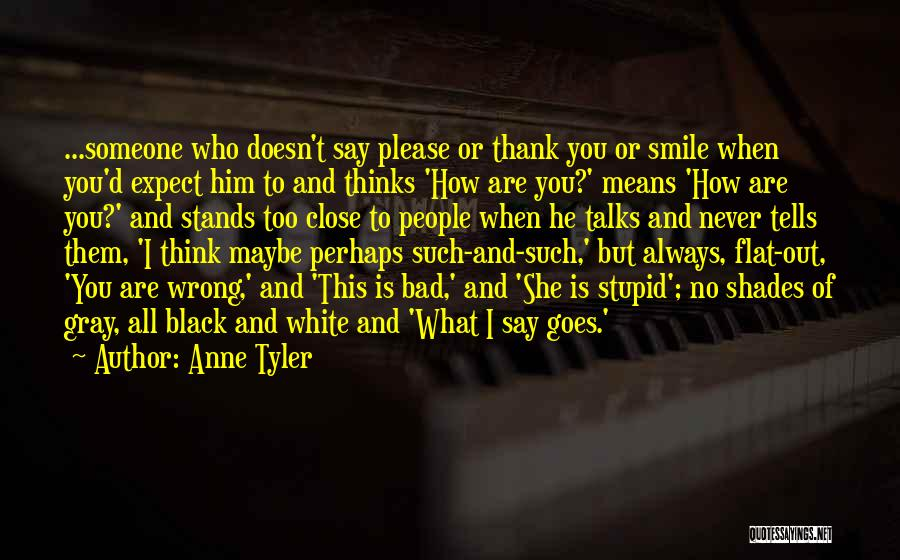 Black White And Gray Quotes By Anne Tyler