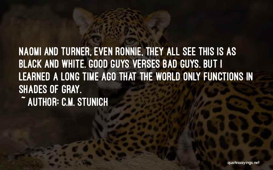 Black White And Gray Quotes By C.M. Stunich