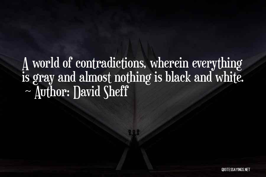 Black White And Gray Quotes By David Sheff
