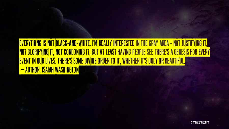Black White And Gray Quotes By Isaiah Washington