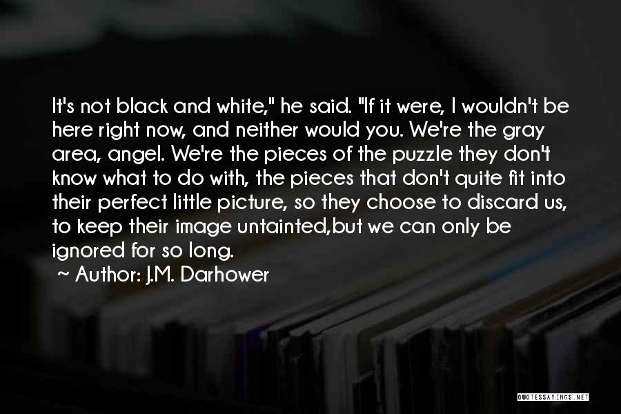 Black White And Gray Quotes By J.M. Darhower