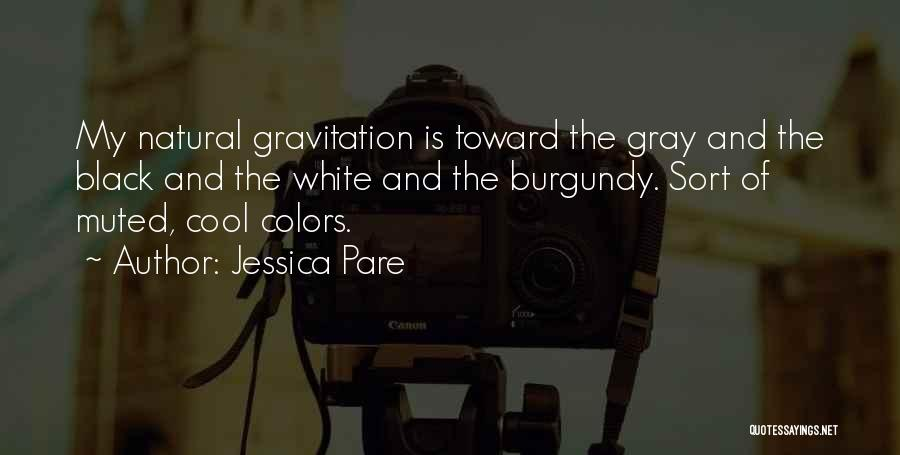 Black White And Gray Quotes By Jessica Pare