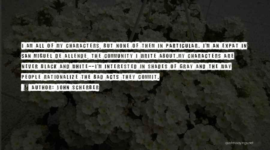 Black White And Gray Quotes By John Scherber