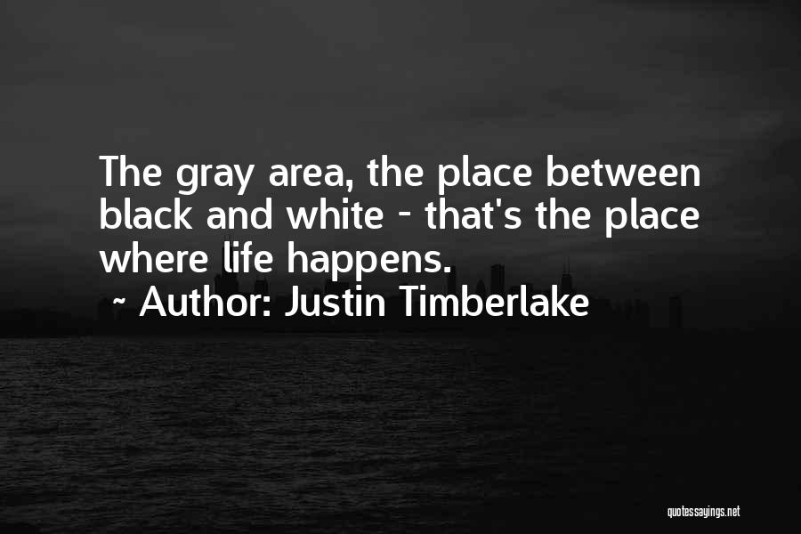 Black White And Gray Quotes By Justin Timberlake
