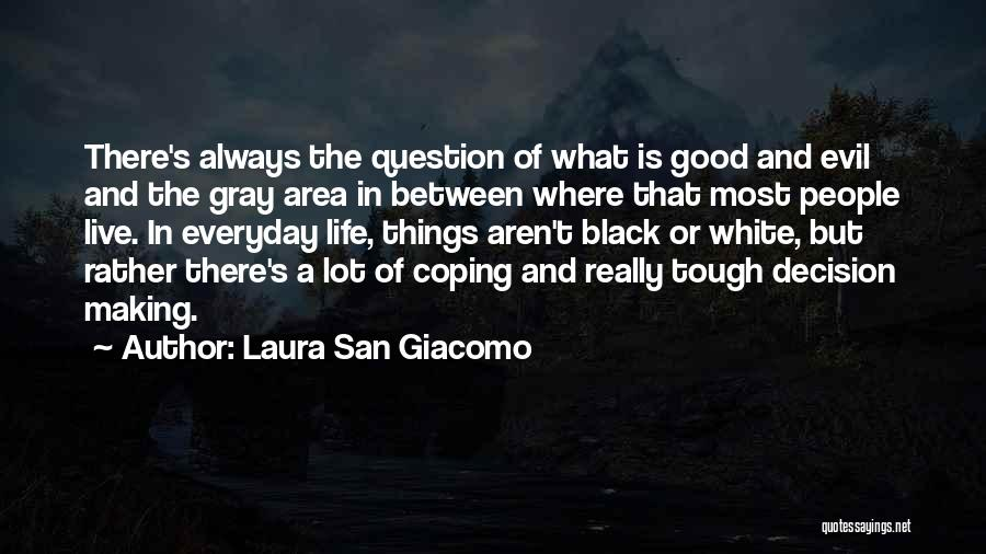 Black White And Gray Quotes By Laura San Giacomo