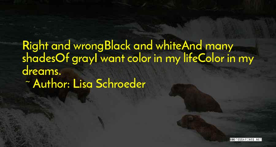Black White And Gray Quotes By Lisa Schroeder