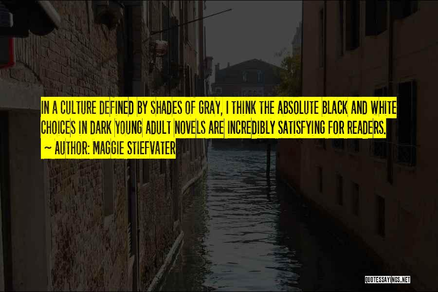Black White And Gray Quotes By Maggie Stiefvater