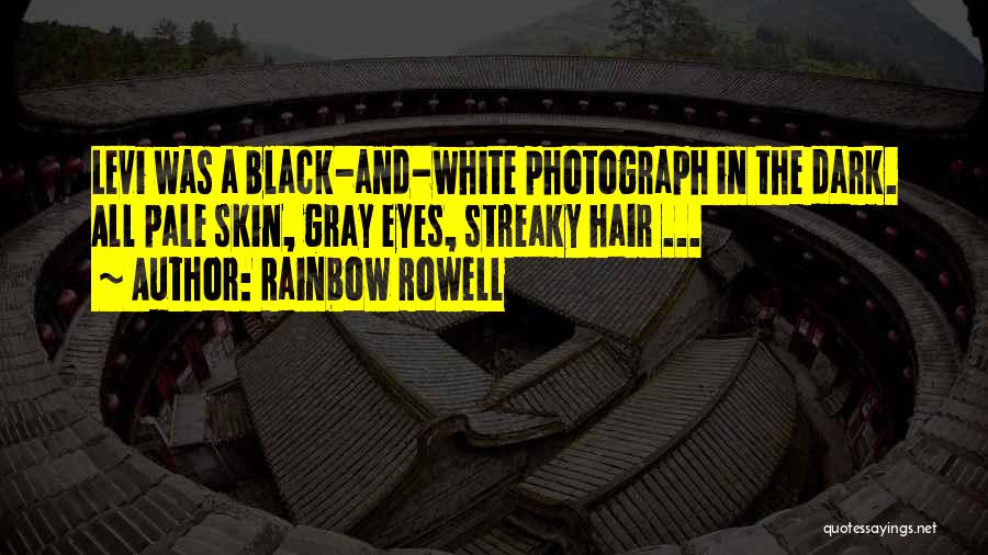 Black White And Gray Quotes By Rainbow Rowell