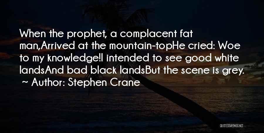 Black White And Gray Quotes By Stephen Crane