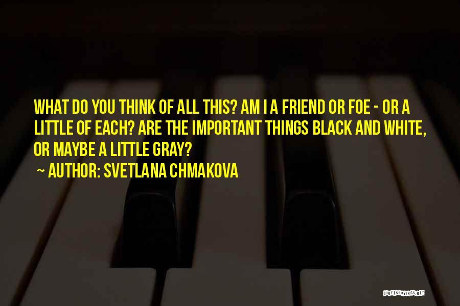 Black White And Gray Quotes By Svetlana Chmakova