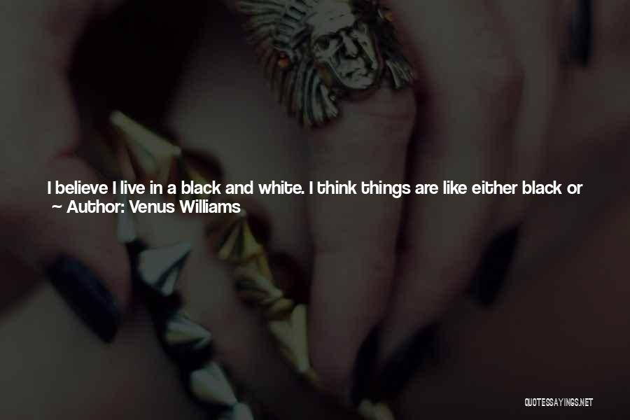 Black White And Gray Quotes By Venus Williams