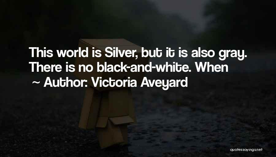Black White And Gray Quotes By Victoria Aveyard