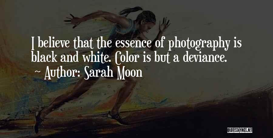 Black white photography quotes by sarah moon