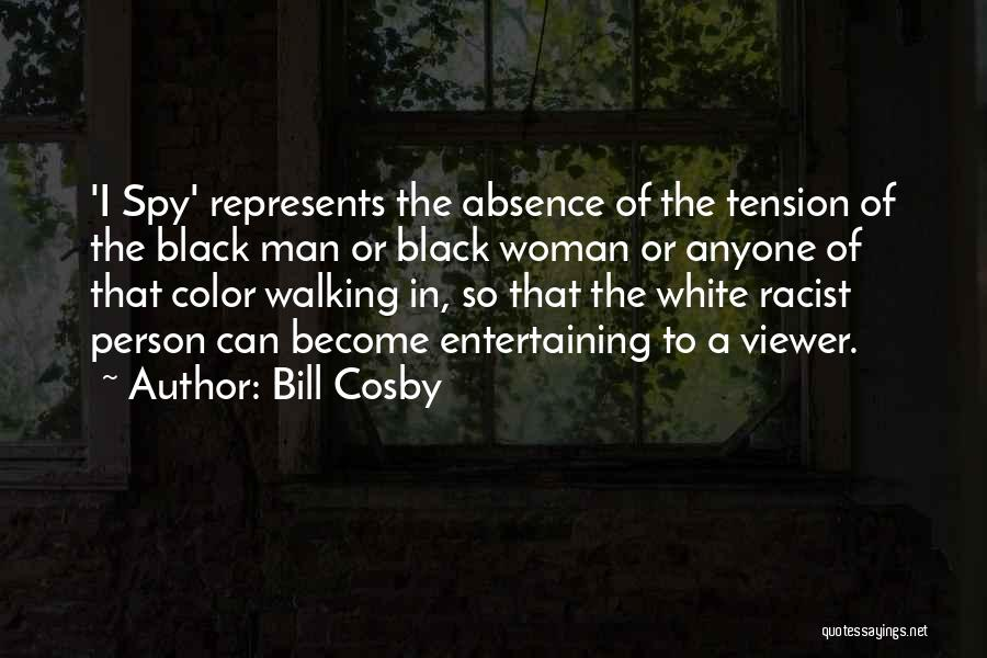 Black Woman White Man Quotes By Bill Cosby