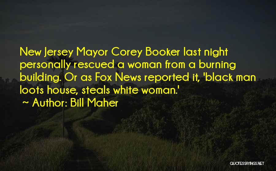 Black Woman White Man Quotes By Bill Maher
