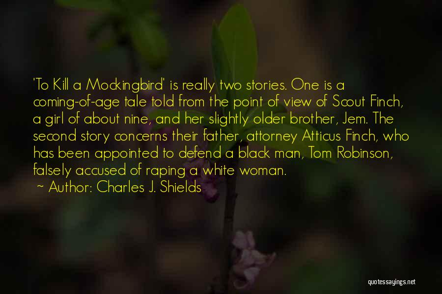 Black Woman White Man Quotes By Charles J. Shields