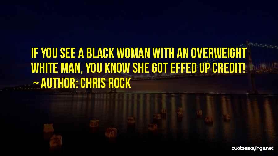 Black Woman White Man Quotes By Chris Rock