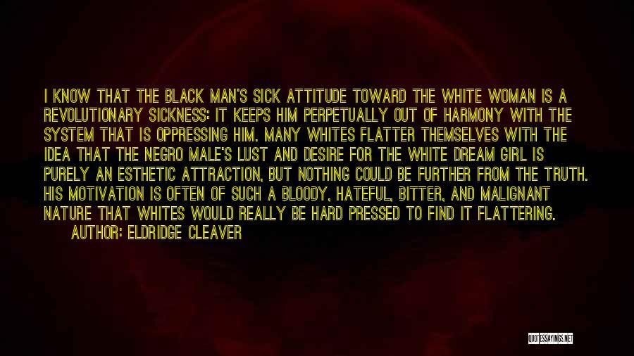 Black Woman White Man Quotes By Eldridge Cleaver