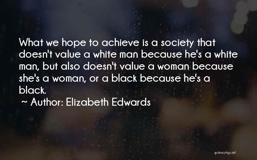 Black Woman White Man Quotes By Elizabeth Edwards