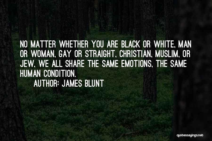 Black Woman White Man Quotes By James Blunt