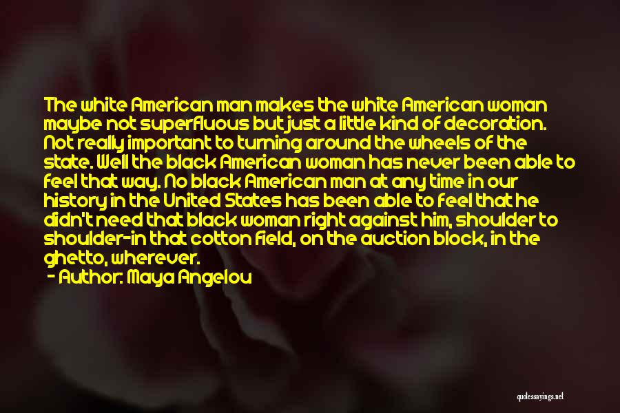 Black Woman White Man Quotes By Maya Angelou