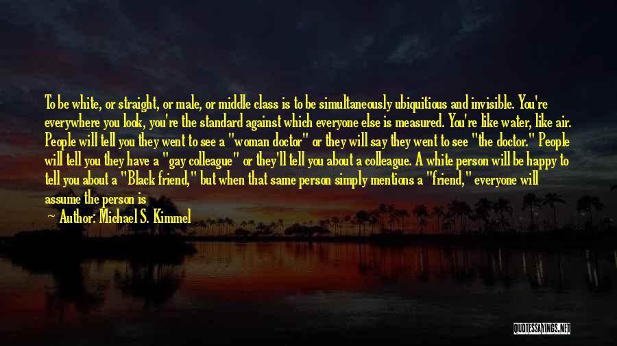 Black Woman White Man Quotes By Michael S. Kimmel