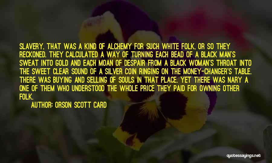 Black Woman White Man Quotes By Orson Scott Card