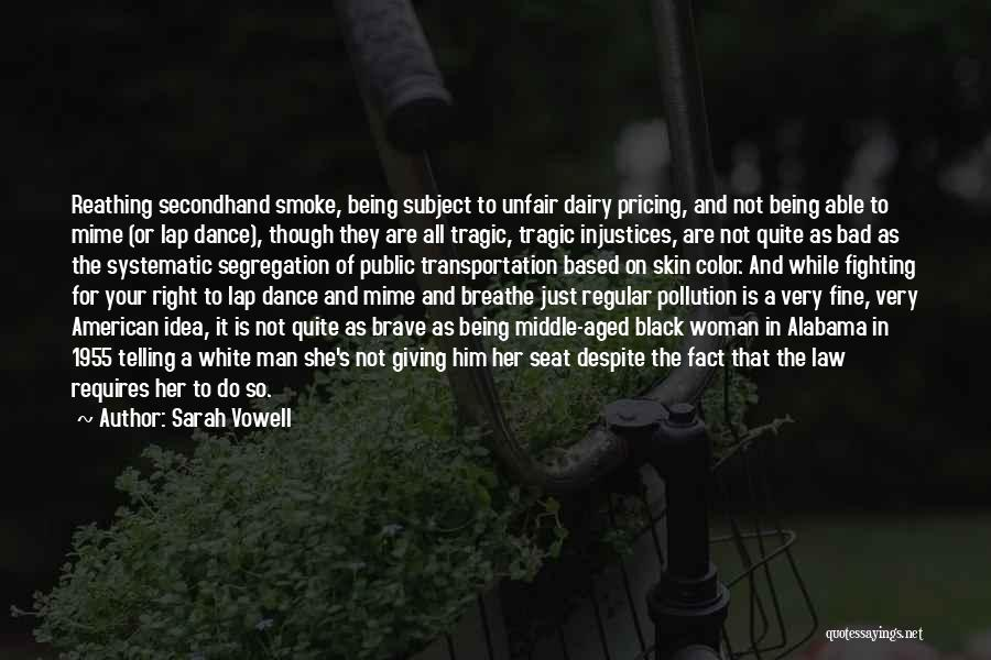 Black Woman White Man Quotes By Sarah Vowell