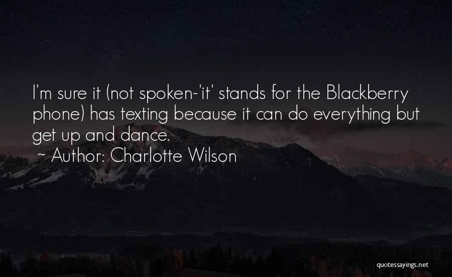 Blackberry Phone Quotes By Charlotte Wilson