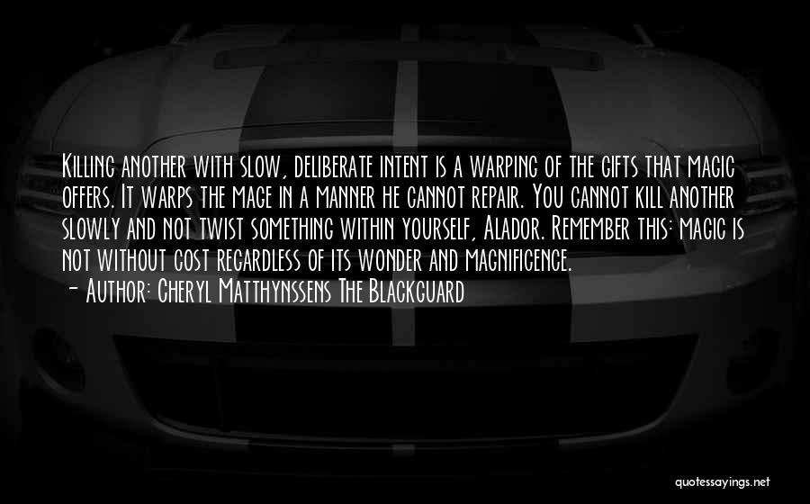 Blackguard Quotes By Cheryl Matthynssens The Blackguard