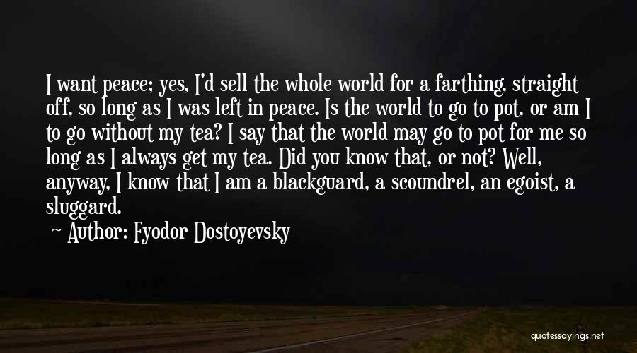 Blackguard Quotes By Fyodor Dostoyevsky