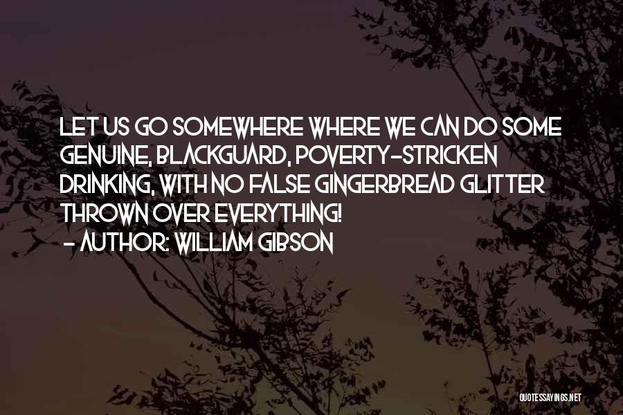 Blackguard Quotes By William Gibson