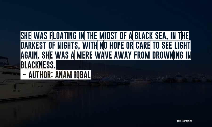 Blackness Quotes By Anam Iqbal