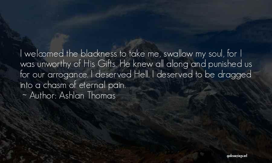 Blackness Quotes By Ashlan Thomas