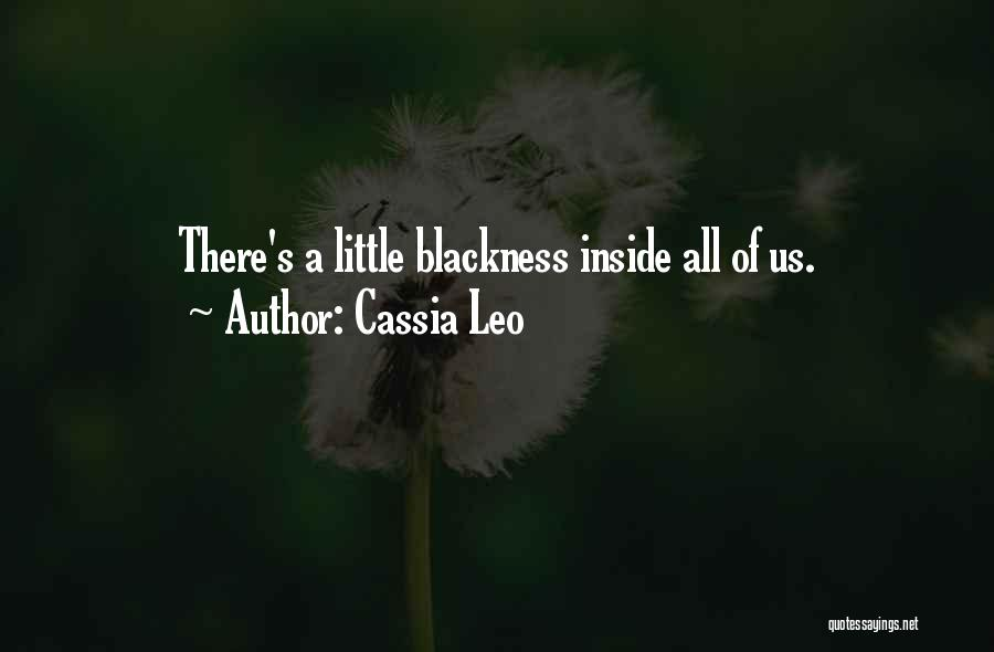 Blackness Quotes By Cassia Leo