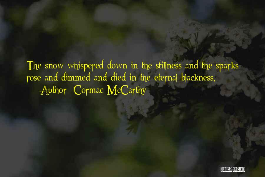 Blackness Quotes By Cormac McCarthy