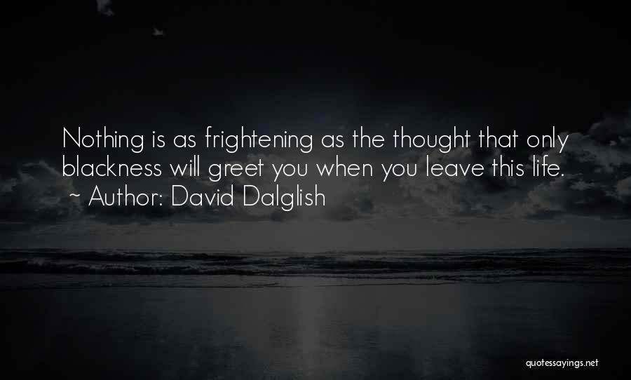 Blackness Quotes By David Dalglish