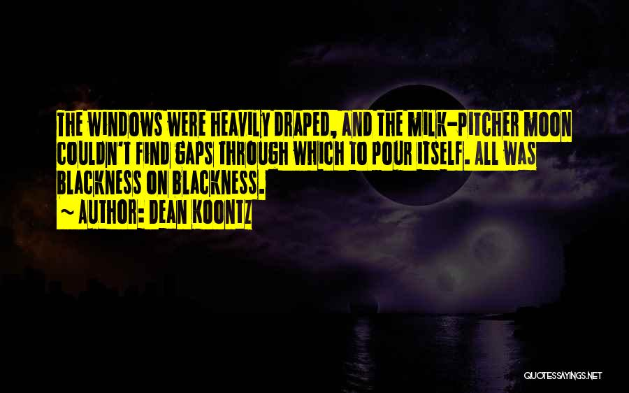 Blackness Quotes By Dean Koontz