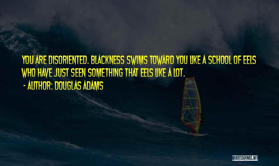 Blackness Quotes By Douglas Adams