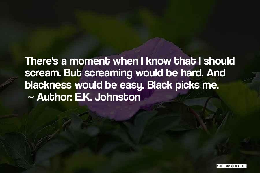 Blackness Quotes By E.K. Johnston