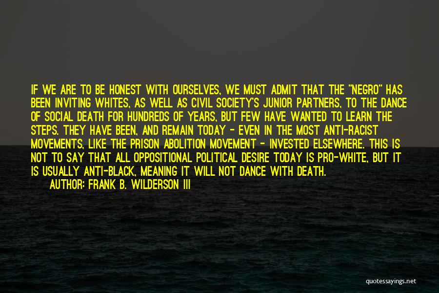 Blackness Quotes By Frank B. Wilderson III
