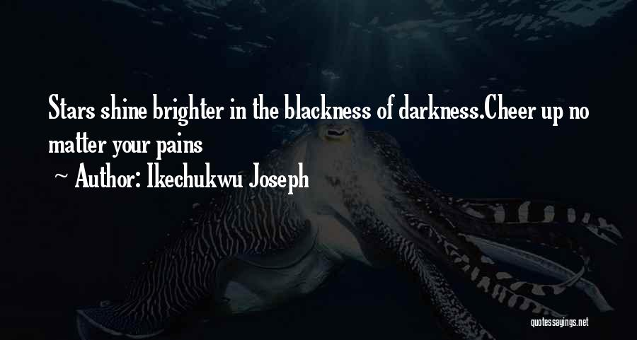 Blackness Quotes By Ikechukwu Joseph