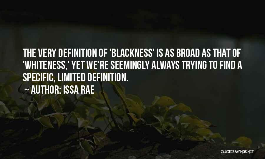 Blackness Quotes By Issa Rae