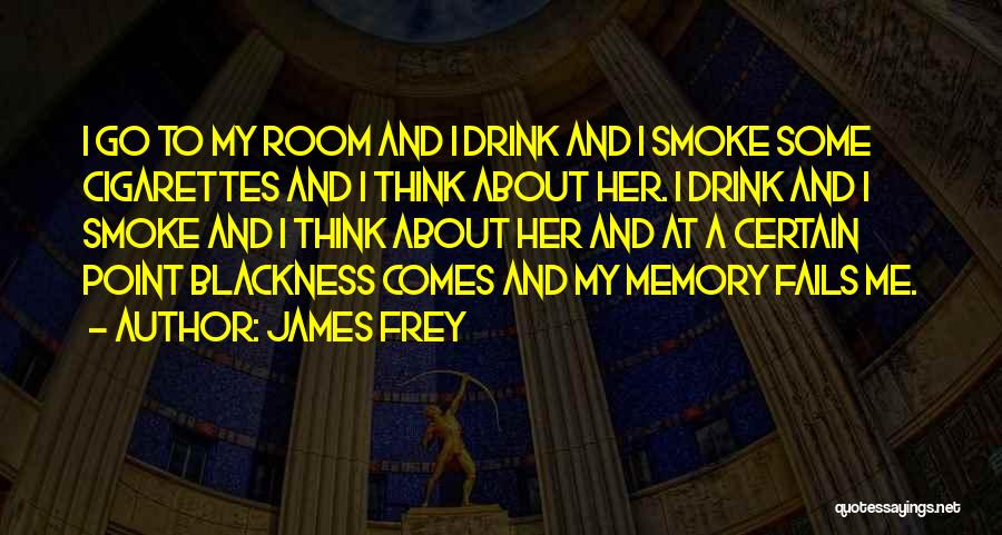 Blackness Quotes By James Frey