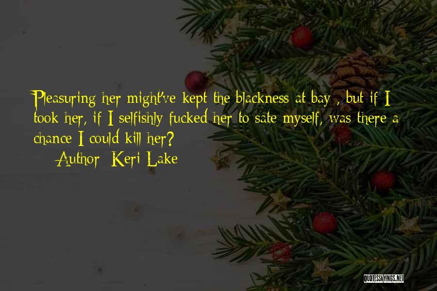 Blackness Quotes By Keri Lake