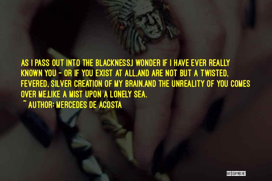Blackness Quotes By Mercedes De Acosta