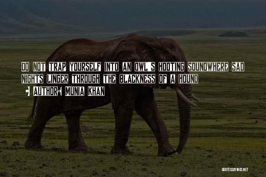 Blackness Quotes By Munia Khan