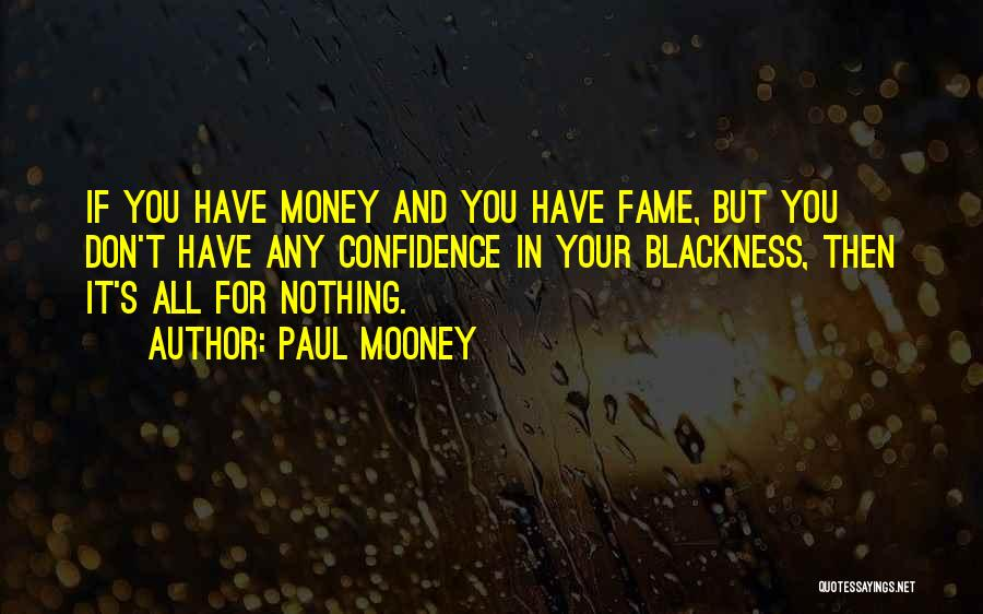 Blackness Quotes By Paul Mooney