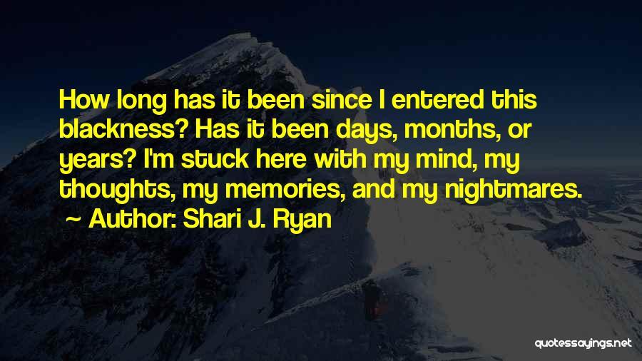 Blackness Quotes By Shari J. Ryan