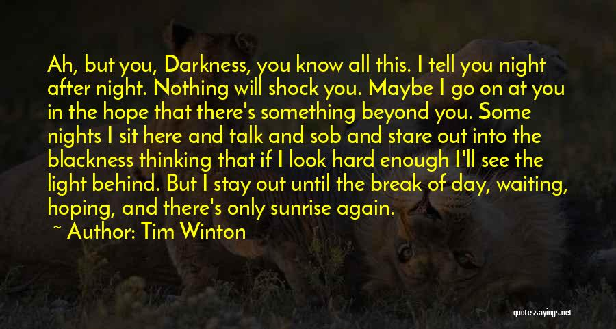 Blackness Quotes By Tim Winton